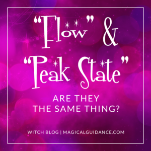 Are Flow and Peak State The Same Thing? | Witch Blog at magicalguidance.com